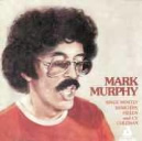 Mark Murphy: Sings Mostly Dorothy Fields And Cy Coleman: Mark Murphy  / 11 Fields Songs